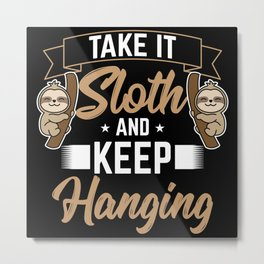 Sloth Lazy Slowly Relaxes Metal Print