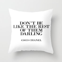 Don't be like the rest of them DARLING Throw Pillow