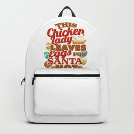 Christmas Chicken Lady Levaves Eggs for Santa Not Cookies Backpack