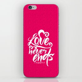 Love never ends iPhone Skin