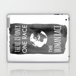 There is Only One Race. The Human Race. Laptop & iPad Skin