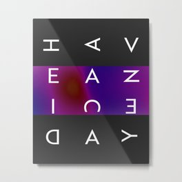 have a nice day Metal Print