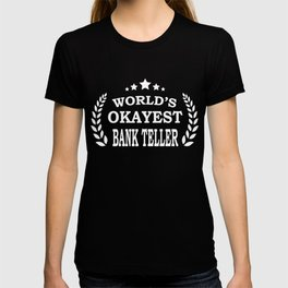 bday present idea for bank tellers T-shirt