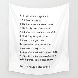 Ralph Waldo Emerson, Finish Each Day  Wall Tapestry