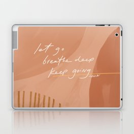 Let go. Breathe Deep. Keep Going. Laptop & iPad Skin