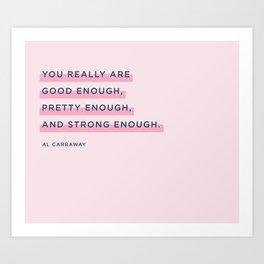 You are enough. Kunstdrucke