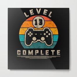 Level 13 Complete Retro Gaming Geek Gift Idea Metal Print
