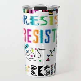 Resist them 3 Travel Mug