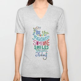 Be the Reason Someone Smiles Today Unisex V-Neck
