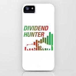 Dividend Hunter Money Stocks Investors Gift iPhone Case
