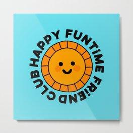 Happy Funtime Sunshine Metal Print
