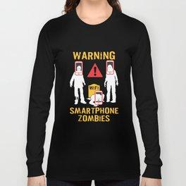 Smartphone Zombies Warning Wifi Smombie Gift Long Sleeve T-shirt