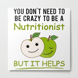 Nutritional Advice Nutritionist Funny Saying Gift Metal Print
