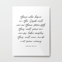 Those Who Hope In the Lord Will Renew Their Strength … Isaiah 40:31 Metal Print