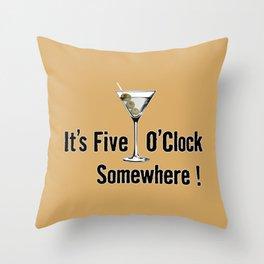 It's Five O'Clock Somewhere Throw Pillow