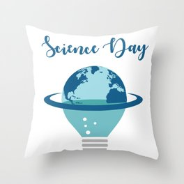 Science makes the world a better place Throw Pillow