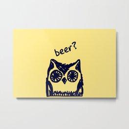 Beer? Who said beer? Thirsty owl print Metal Print