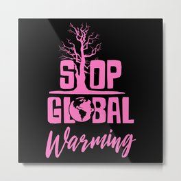 Climate Change Global Warming Metal Print