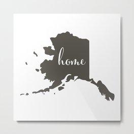 Alaska is Home Metal Print