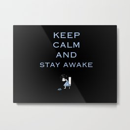 keep calm and stay awake Metal Print