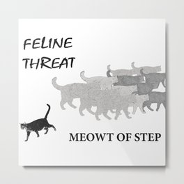 Meowt of Step Metal Print