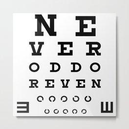 (Duality) NEVER ODD OR EVEN Metal Print