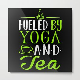 Fueled By Yoga And Tea Metal Print