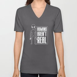 Humans Arent Real Unisex V-Neck
