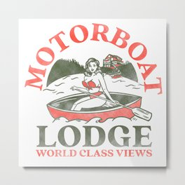 Motorboat Lodge: World Class Views. Funny Retro Pinup Girl In A Canoe Metal Print