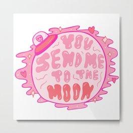 You Send Me to the Moon Metal Print