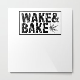 Wake and bake Metal Print
