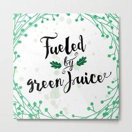 Fueled by Green Juice Metal Print