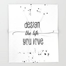TEXT ART Design the life you love Throw Blanket