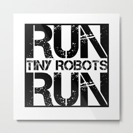 Run Tiny Robots Run Nerd Electrical Engineer Computer Programmer Metal Print