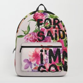 I'm Sorry For What I Said When I Was Hungry. Backpack