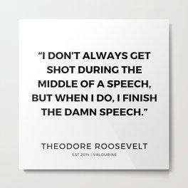 34  | 191118 | Theodore Roosevelt Quotes Metal Print