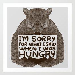 I'm Sorry For What I Said When I Was Hungry Kunstdrucke