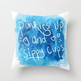 Pinkies Up and Sippy Cups Throw Pillow