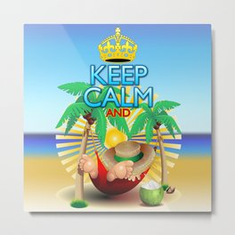 Keep Calm and...Relax on Hammock! Metal Print