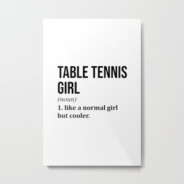Table Tennis Girl Funny Quote Metal Print