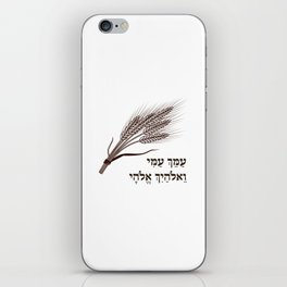 Book of Ruth Hebrew Quote - for the Shavuot Holiday iPhone Skin