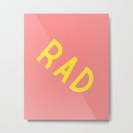 Rad Metal Print