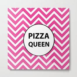 Pizza Queen Metal Print
