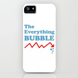 The Everything bubble Money Investor Gift iPhone Case