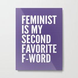 Feminist is My Second Favorite F-Word (Ultra Violet) Metal Print