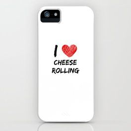 I Love Cheese Rolling iPhone Case