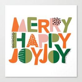 Merry Happy Joy Joy Canvas Print
