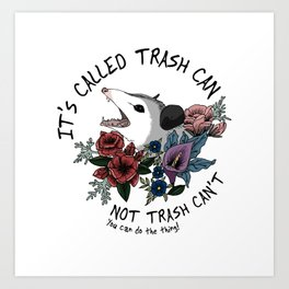 Possum with flowers - It's called trash can not trash can't Kunstdrucke