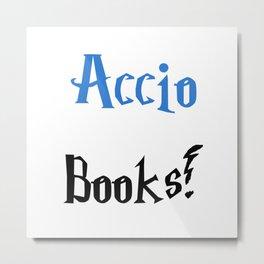 Accio books! (Blue) Metal Print