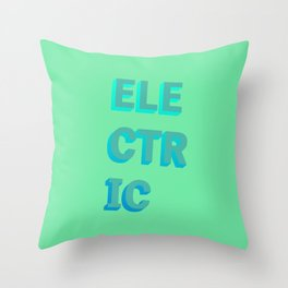 Electric - Typography Throw Pillow